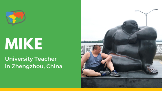 Mike, English teacher in China