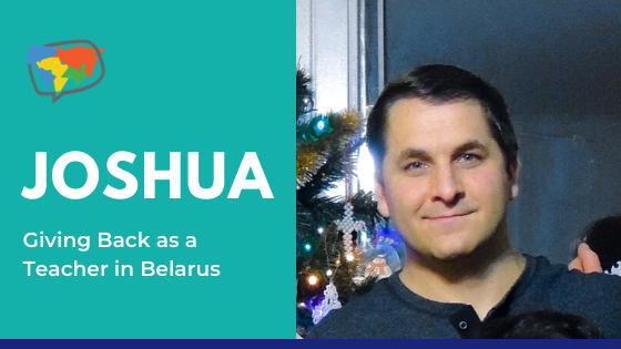 Joshua, English Teacher in Belarus, Eastern Europe