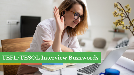 TEFL/TESOL Buzzwords to Help You Ace Your Next Job Interview