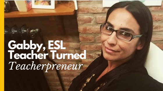 Gabby, freelance ESL teacherpreneur