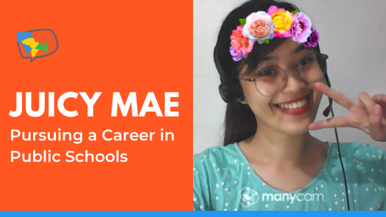 Juicy Mae, From the Philippines, Teaching Online With Multiple Companies